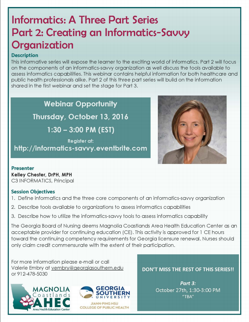 Informatics: A Three Part Series  Part 2: Creating an Informatics-Savvy Organization;  October 13, 2016